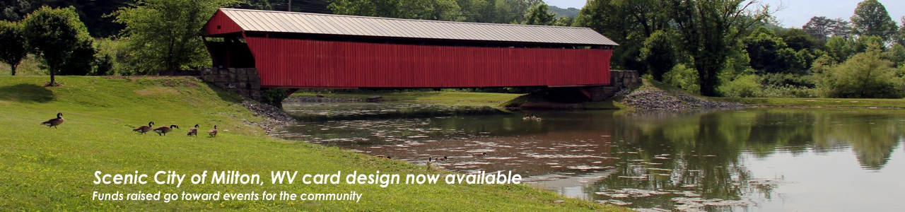 Scenic City of Milton, West Virginia, card design now available. Funds raised go toward events for the community.